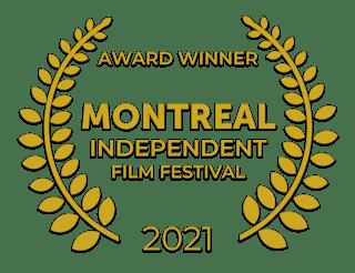 Montreal Independent Film Festival Winner 2021